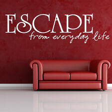 Escape From Everyday Life Wall Sticker Life Quote Wall Decal Art