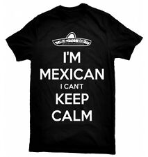 I'm Mexican I Can't Keep Calm T-Shirt