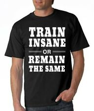 Mens Print Train Insane Or Remain The Same T-Shirt Fitness Gym Exercise Work Out