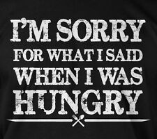 I'm sorry for what I said when I was hungry - funny humor eating food tee tshirt