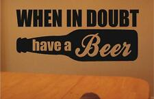 Wall Decals | When In Doubt Have A Beer Vinyl Stickers | Funny Man Room Quotes