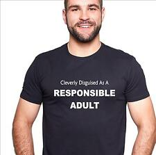 Funny t-shirt. Cleverly Disguised as a Responsible Adult.  men's ladies parents