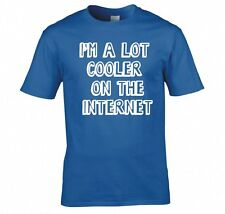 I'M A LOT COOLER ON THE INTERNET T SHIRT NEW