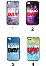Every Damn Day Just Do It Nike-Black iPhone 4/4S,5/5S,5C,6 Samsung S3,S4,S5 Case