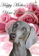 Weimaraner Mothers Day Personalised Greeting Card pidmother Mum Mummy