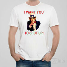 Funny T-shirt I WANT YOU TO SHUT UP offensive Uncle Sam USA poster great gift