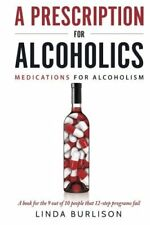 A Prescription for Alcoholics - Medications for Alcoholism (Rethinking Drinking)