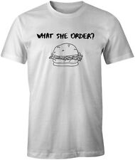 What She Order Mens Funny Quote Joke T-Shirt Tee Top