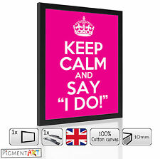 KEEP CALM AND SAY I DO QUOTE WOODEN PICTURES FRAMES CANVAS WALL ART PRINTS DECOR