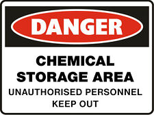 Danger Signs - Chemical Storage Area Unauthorised Personnel Keep Out