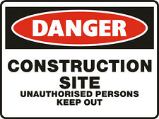 Danger Signs - Construction Site Unauthorised Persons Keep Out