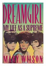 USED (VG) Dreamgirl: My Life As a Supreme by Mary Wilson