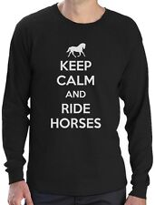 Keep Calm Ride Horses - Horse Riding Long Sleeve T-Shirt Gift