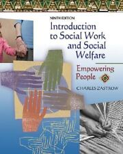 Introduction to Social Work and Social Welfare : Empowering People by Zastrow