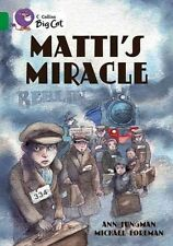 Collins Big Cat: Matti's Miracle: Band 15/Emerald by Ann Jungman Paperback Book