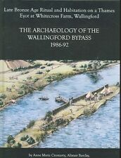 Archaeology of the Wallingford Bypass, 1986-92: Late Bronze Age Ritual and Habit