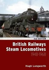 British Railways Steam Locomotives 1948 - 1968 by Hugh Longworth Hardcover Book