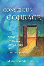 USED (VG) Conscious Courage®: Turning Everyday Challenges into Opportunities