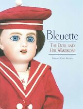 Bleuette: The Doll and Her Wardrobe by Barbara Hilliker Hardcover Book (English)