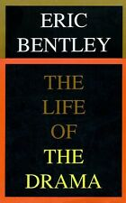 The Life of the Drama by Eric Bentley Paperback Book (English)