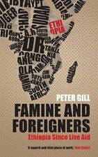 USED (GD) Famine and Foreigners: Ethiopia Since Live Aid by Peter Gill