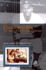 Elston and Me: The Story of the First Black Yankee by Arlene Howard Hardcover Bo