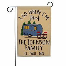 Personalized I Go Where I'm Towed Campsite Flag, Camp Sign, RV Gift AYF-045-048