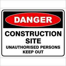 Danger Sign  CONSTRUCTION SITE UNAUTHORISED PERSONS KEEP OUT