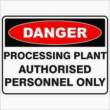 Danger Sign  PROCESSING PLANT AUTHORISED PERSONNEL ONLY