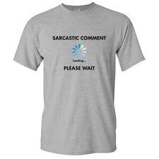 SARCASTIC COMMENT-  sarcastic Cool Unisex Gift Idea Funny Novelty T-shirt