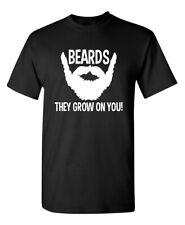 Beards Grow On You Sarcastic Cool Adult Graphic Gift Idea Humor Funny TShirt