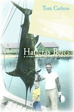 Hatteras Blues: A Story from the Edge of America by Carlson, Tom