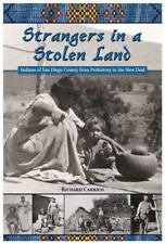 Strangers in a Stolen Land : Indians of San Diego County from Prehistory to the…