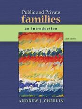 Public and Private Families : An Introduction by Andrew Cherlin (2009,...