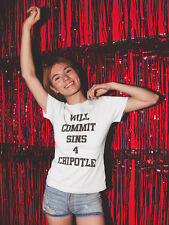 Foodie Gift T-shirt, Will Commit Sins for Chipotle TShirt, Mexican Shirt, Food