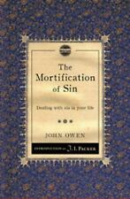 The Mortification of Sin: Dealing with Sin in Your Life (Paperback or Softback)