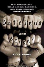 Befriend and Betray: Infiltrating the Hells Angels-ExLibrary