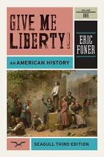 Give Me Liberty!: An American History (Seagull Third Edition)  (Vol. 1)