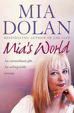 Mia's World: An Extraordinary Gift. An Unforgettable Journey by Mia Dolan,...