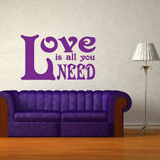 BEATLES LOVE IS ALL YOU NEED QUOTE BEDROOM WALL ART MURAL GRAPHIC STICKER VINYL