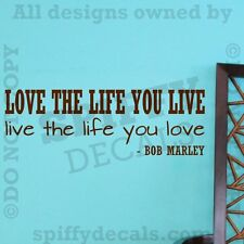 BOB MARLEY LOVE THE LIFE YOU LIVE Quote Vinyl Wall Decal Decor Sticker Art NEW