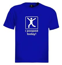 I Pooped Today funny T-Shirt Humor Vintage cool offensive Multiple Colors