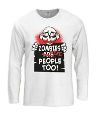 Zombies Were People Too Long Sleeves T-Shirt Dead Walking Horror Scary Funny