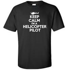 Keep Calm I'm A Helicopter Pilot T-Shirt Funny Occupation Flying Mens Tee