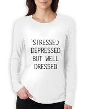 STRESSED DEPRESSED BUT WELL DRESSED Women Long Sleeve T-Shirt TUMBLR Dope Cara