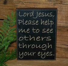Lord Jesus, Please help me to see others through your eyes - YOU PICK - Box sign