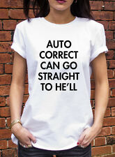 Auto Correct Can Go Straight To He'll Tshirt Funny Geek Spelling T Shirt J1073