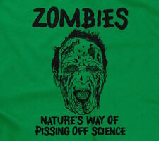 ZOMBIES: NATURE'S WAY OF PISSING OFF SCIENCE T-SHIRT funny horror zombie mens