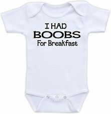 I Had Boobs for Breakfast Cute Baby Onesie Funny Onsie Clothing Shower Gift Cool