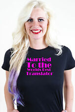 MARRIED TO THE WORLDS BEST TRANSLATOR T SHIRT UNUSUAL VALENTINES GIFT